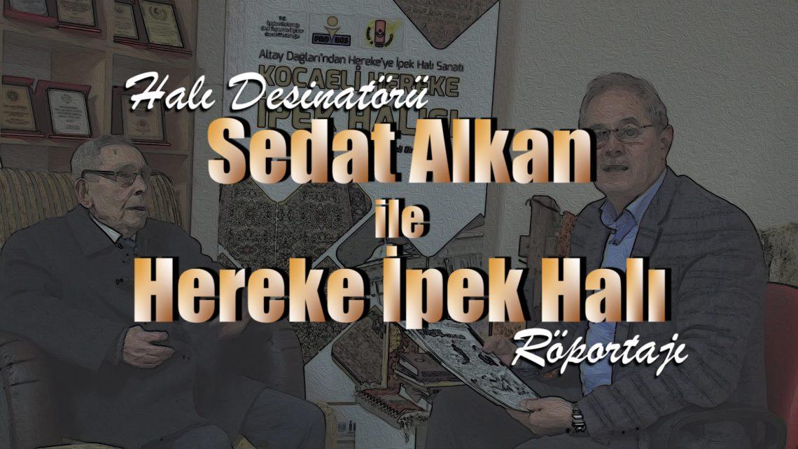 Halı Desinatörü Sedat Alkan ile Hereke İpek Halı Röportajı