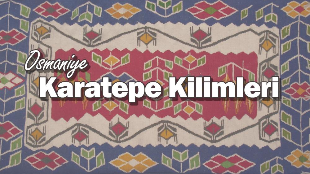 Osmaniye Karatepe Kilimleri